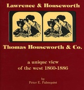homas Houseworth & Co.   ​A Unique View of the West 1860-1886