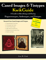 Guide to Identifying and Dating Daguerreotypes, Ambrotypes, and Tintypes
